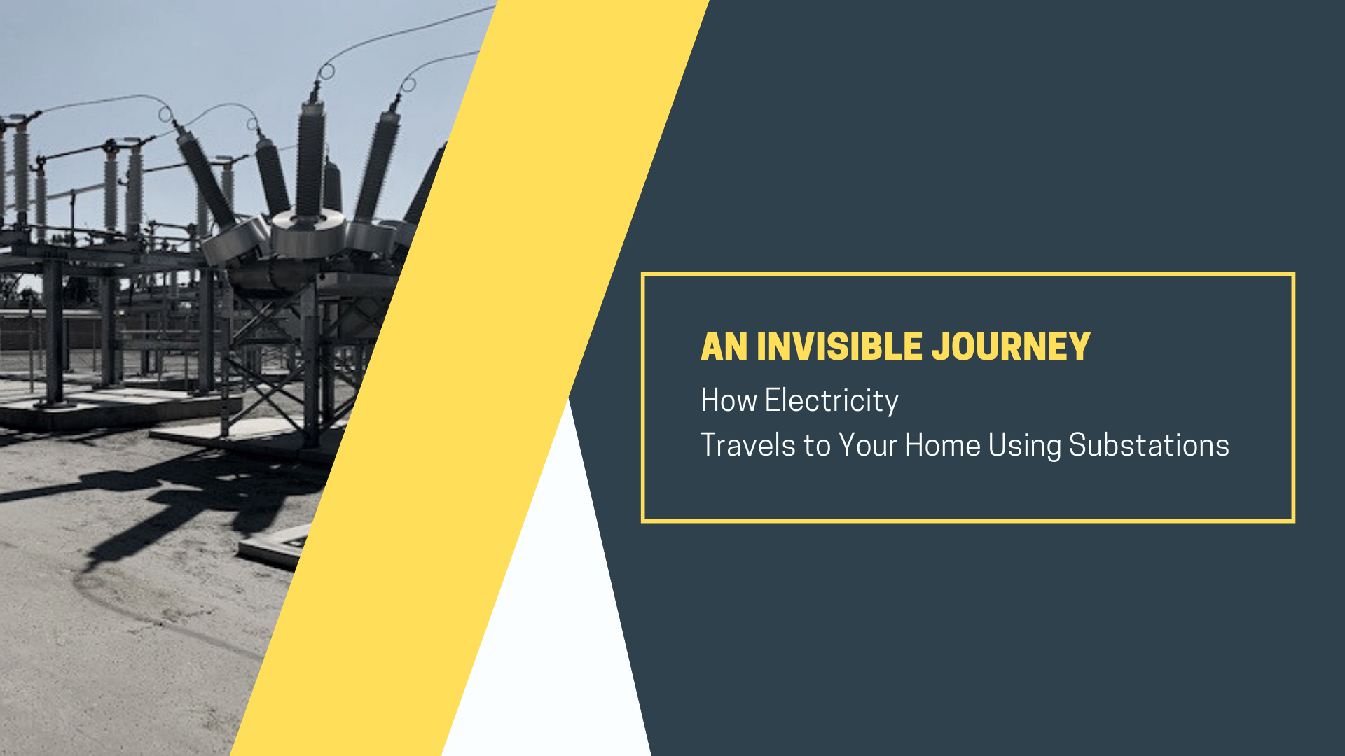 An Invisible Journey: How Electricity Travels to Your Home Using Substations