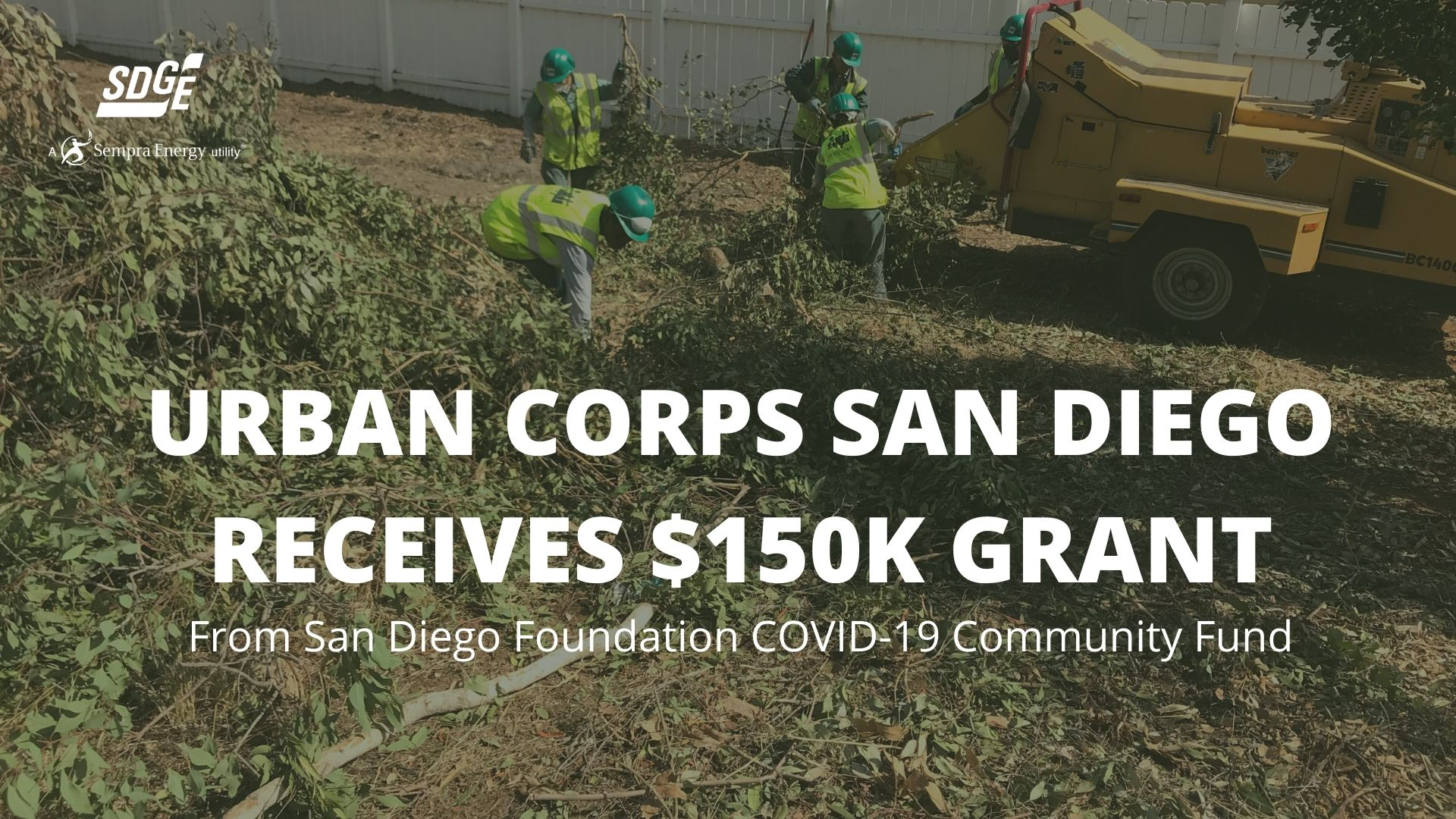 Urban Corps of SD County received $150K grant from the San Diego Foundation COVID-19 Community Response Fund