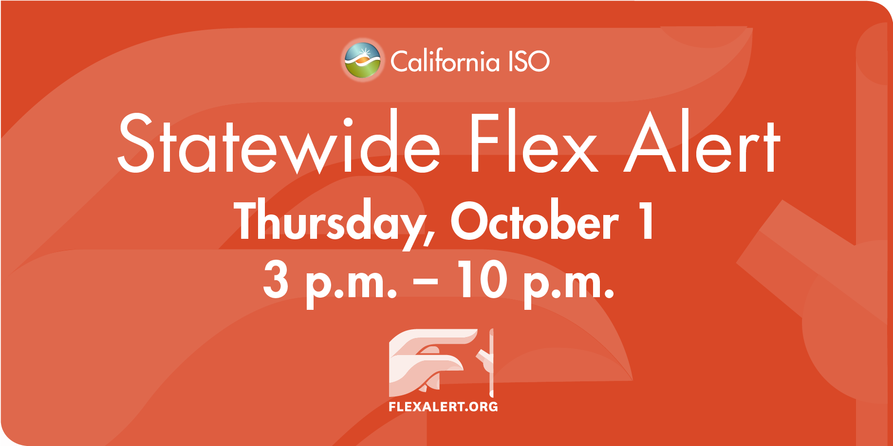 ISO News Release: Flex Alert issued for tomorrow, calling for energy conservation