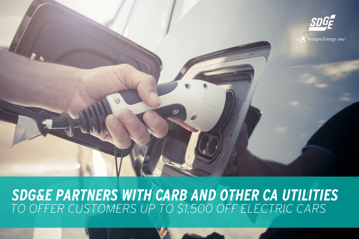 SDG&E Partners With CARB and Other CA Utilities to Offer Customers up to $1,500 off Electric Cars