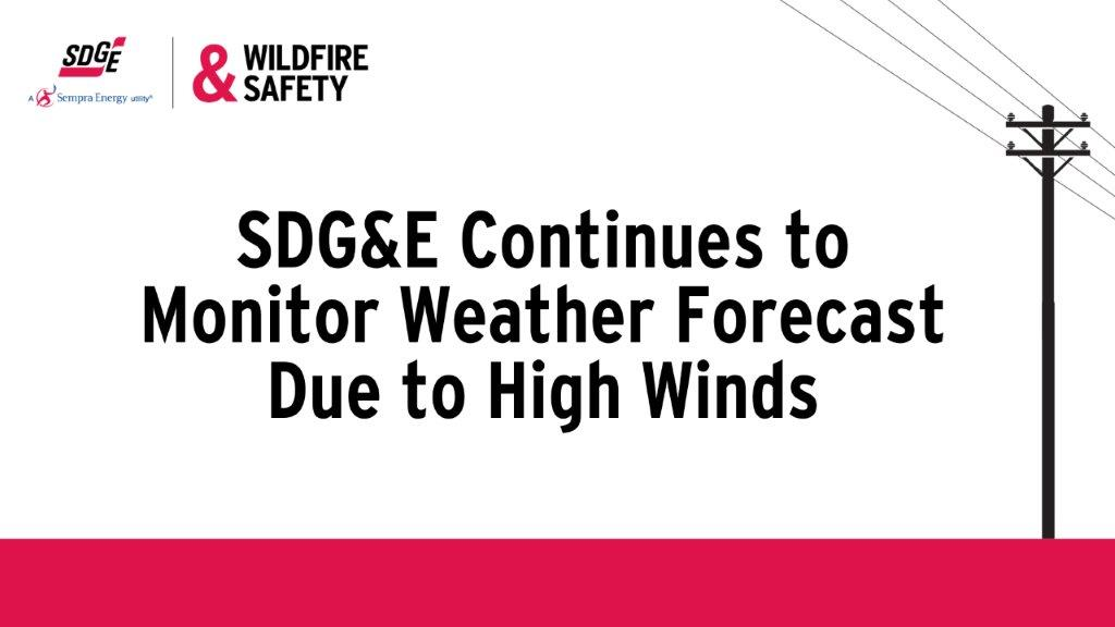 SDGE Continues to Monitor Weather Forecast Due to High Winds