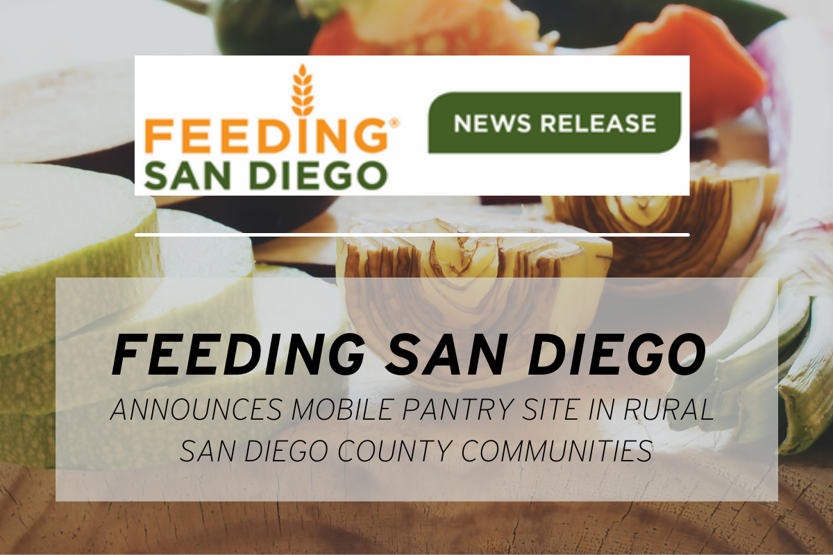Feeding San Diego Announces Mobile Pantry Site in Rural San Diego County Communities