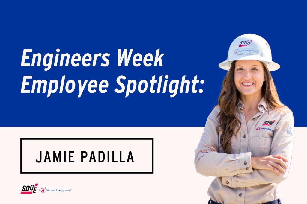 Engineers Week Employee Spotlight: Jamie Padilla, a Second-Generation Employee Dedicated to Serving Customers