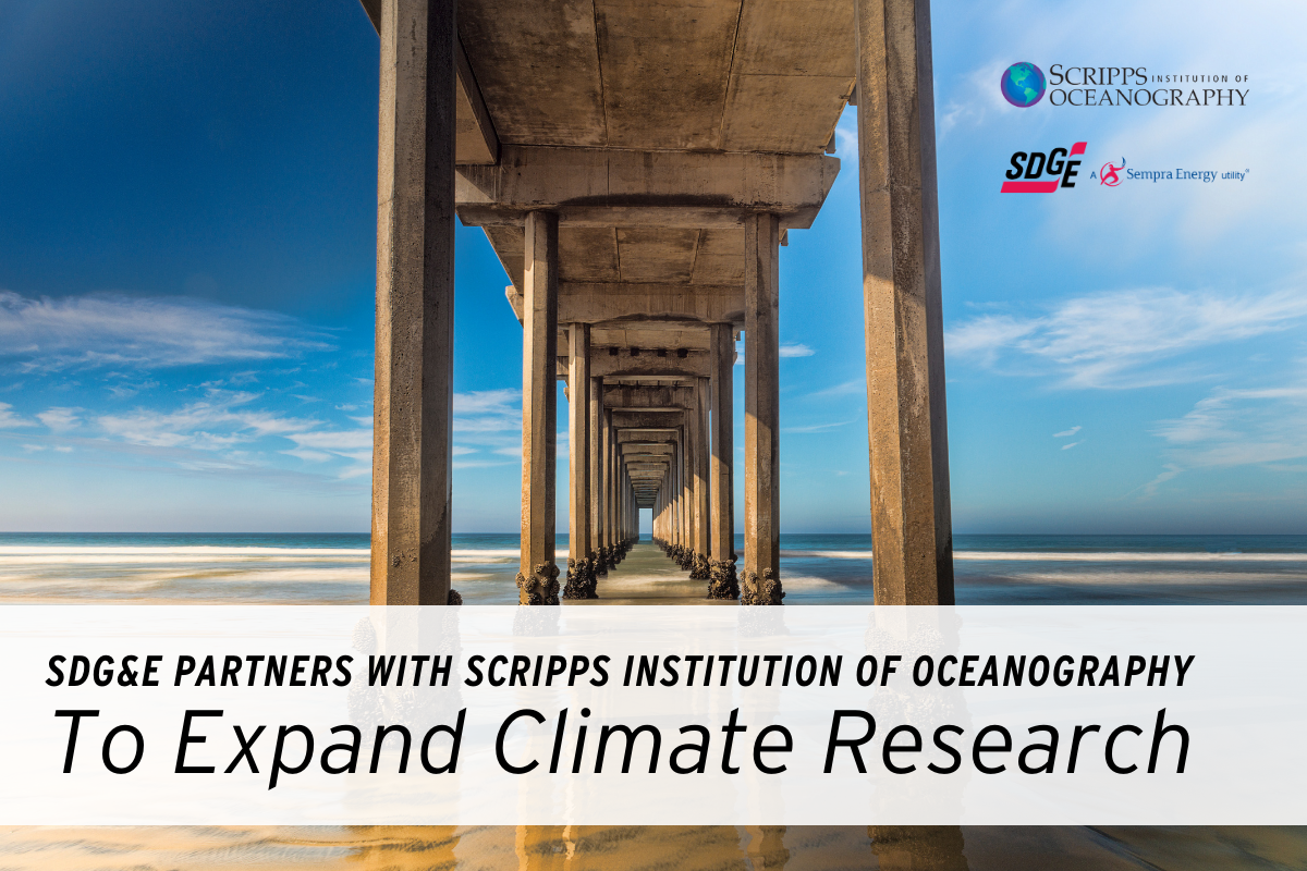 SDG&E Partners with Scripps Institution of Oceanography to Expand Climate Change Research