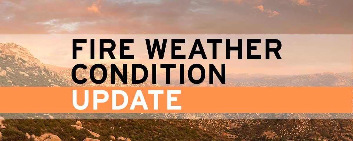 Fire Weather Condition Update