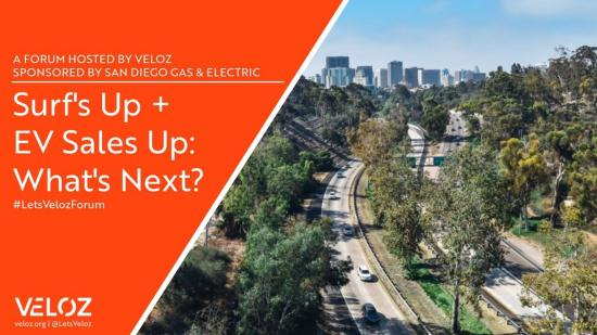 Image publicizing the #LetsVelozForum: Surf's Up = EV Sales Up: What's Next