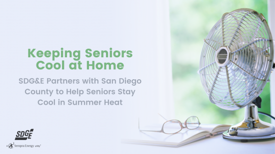 SDG&E Partners San Diego County to Help Seniors Keep Cool at Home