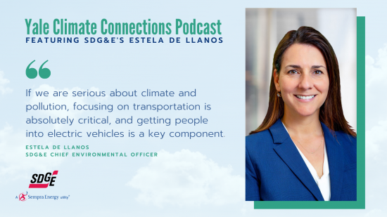 SDG&E Chief Environmental Officer Joins Discussion on Clean Transportation on Yale Climate Connections Podcast