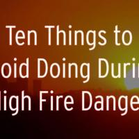 Ten things to avoid doing during high fire danger
