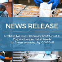 News Release: Kitchens for Good Receives $75K Grant